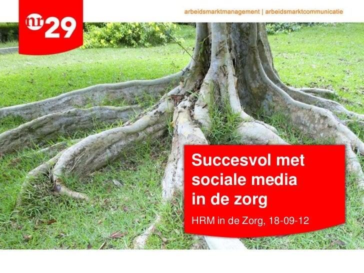 Succesvol metsociale mediain de zorgHRM in de Zorg, 18-09-12