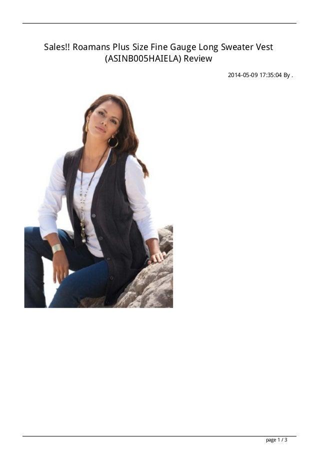 Sales!! Roamans Plus Size Fine Gauge Long Sweater Vest (ASINB005HAIELA) Review 2014-05-09 17:35:04 By . page 1 / 3