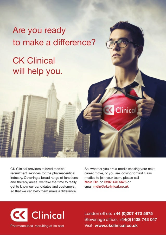 Are you ready to make a difference? CK Clinical will help you.CK Clinical provides tailored medical           So, whether ...