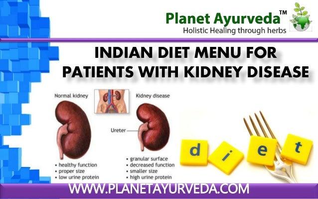 WWW.PLANETAYURVEDA.COM INDIAN DIET MENU FOR PATIENTS WITH KIDNEY DISEASE