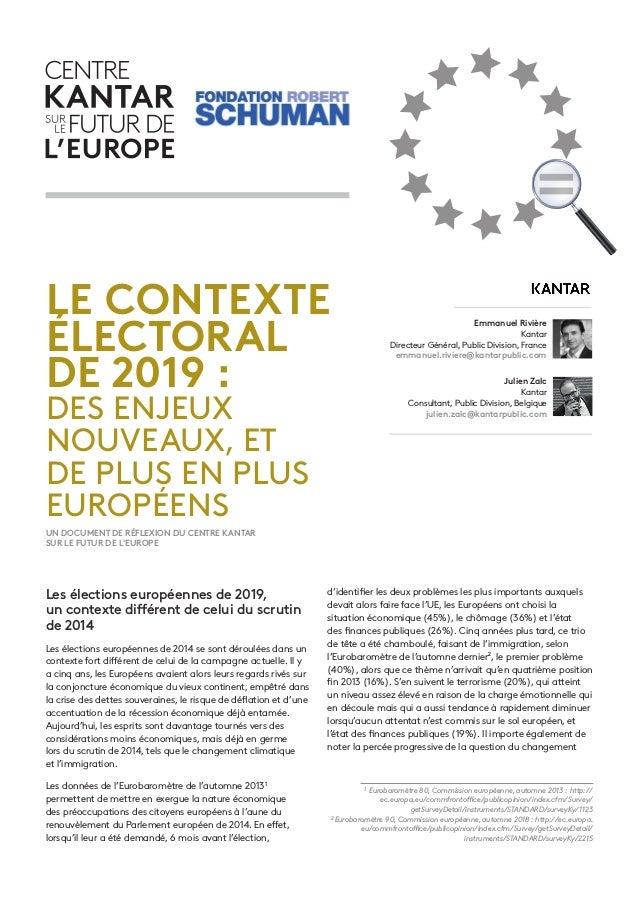 Les élections européennes de 2019, un contexte différent de celui du scrutin de 2014 Les élections européennes de 2014 se ...