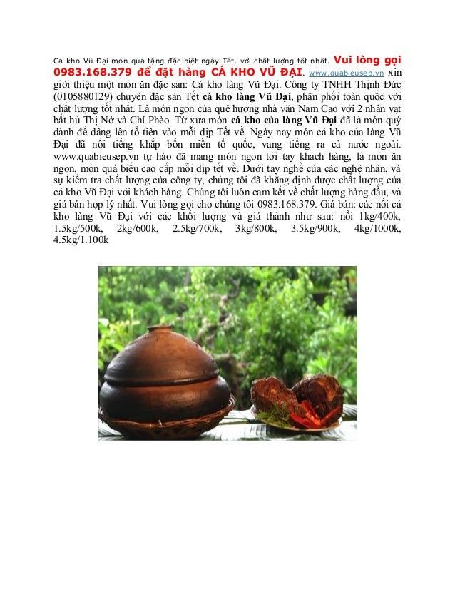 Vui lòng gọiCá kho Vũ Đại món quà tặng đặc biệt ngày Tết, với chất lượng tốt nhất.0983.168.379 để đặt hàng CÁ KHO VŨ ĐẠI ....