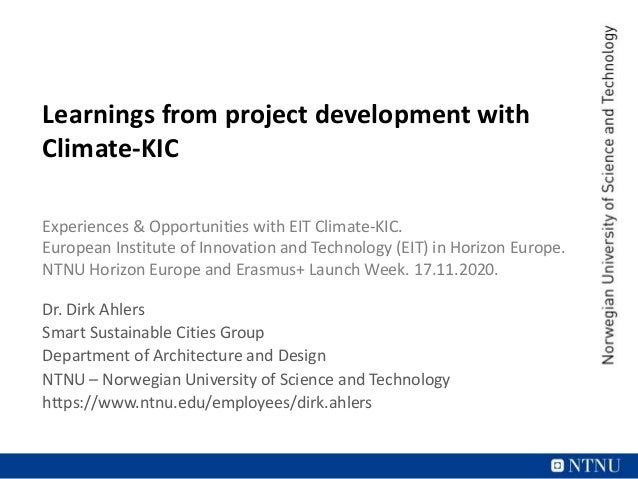 Learnings from project development with Climate-KIC Experiences & Opportunities with EIT Climate-KIC. European Institute o...