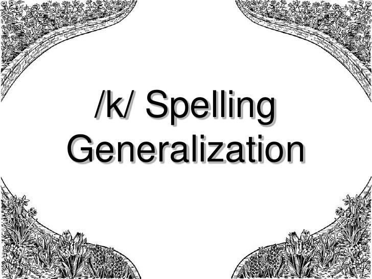/k/ Spelling Generalization