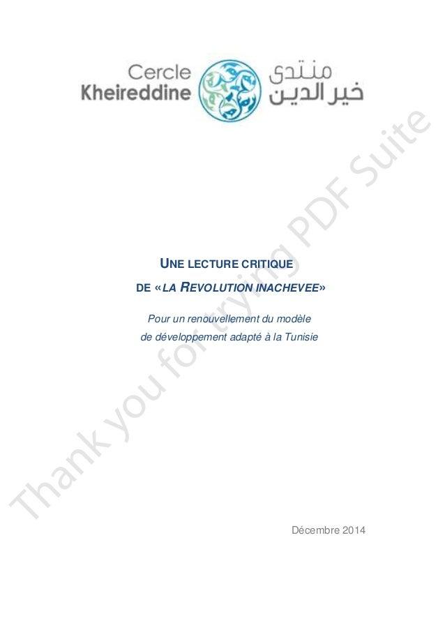 UNE LECTURE CRITIQUE DE «LA REVOLUTION INACHEVEE» Pour un renouvellement du modèle de développement adapté à la Tunisie Dé...