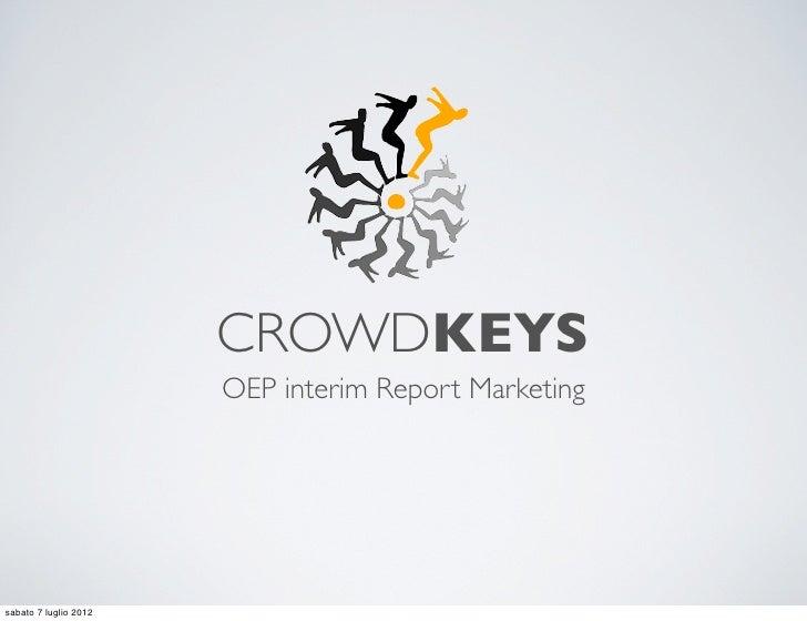 CROWDKEYS                       OEP interim Report Marketingsabato 7 luglio 2012