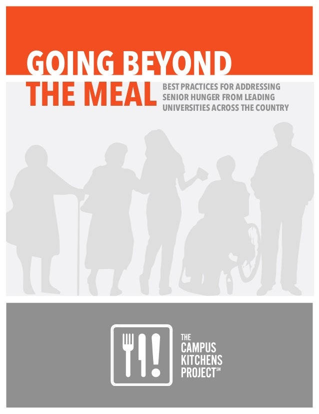 GOING BEYONDBEST PRACTICES FOR ADDRESSING SENIOR HUNGER FROM LEADING UNIVERSITIES ACROSS THE COUNTRY THE MEAL
