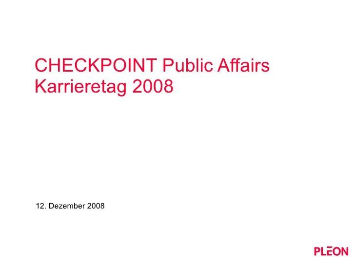 CHECKPOINT Public Affairs Karrieretag 2008 12. Dezember 2008