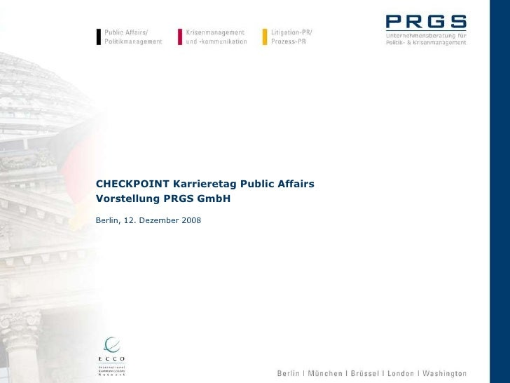 CHECKPOINT Karrieretag Public Affairs Vorstellung PRGS GmbH Berlin, 12. Dezember 2008