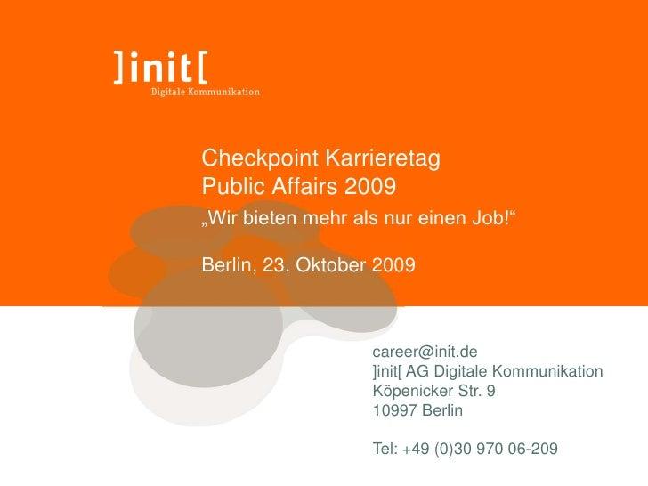 """Checkpoint KarrieretagPublic Affairs 2009""""Wir bieten mehr als nur einen Job!""""Berlin, 23. Oktober 2009                   ca..."""