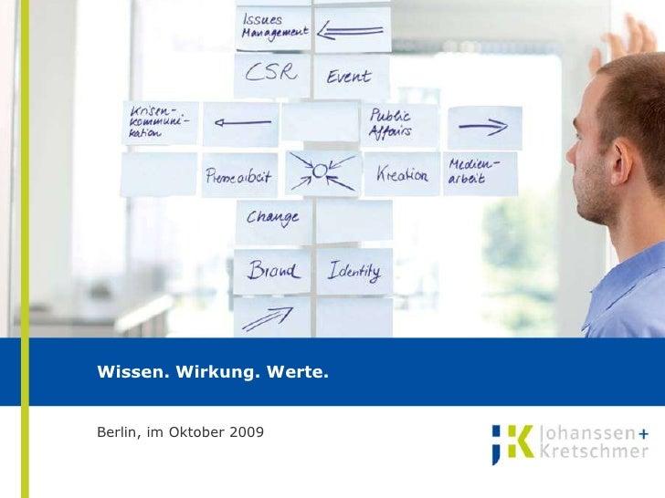 Wissen. Wirkung. Werte.Berlin, im Oktober 2009