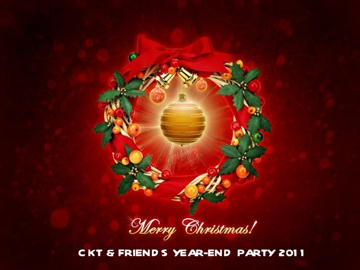 CKT & FRIENDS YEAR-END PARTY 2011