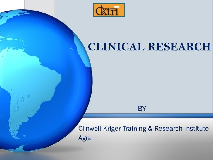 CLINICAL RESEARCH                    BYClinwell Kriger Training & Research InstituteAgra
