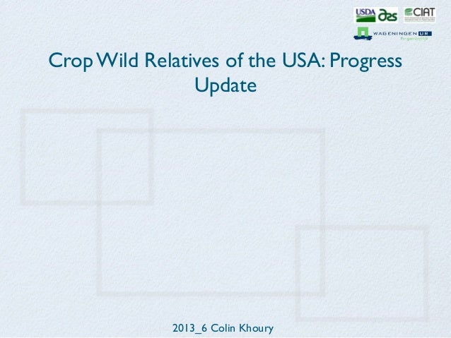 Crop Wild Relatives of the USA: Progress Update 2013_6 Colin Khoury