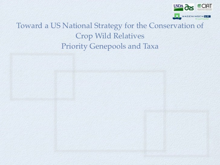 Toward a US National Strategy for the Conservation of               Crop Wild Relatives           Priority Genepools and T...