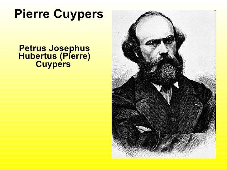 Pierre Cuypers Petrus Josephus Hubertus (Pierre) Cuypers