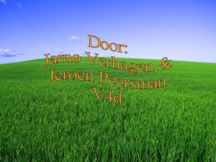 Door:  Jarno Verhagen & Jeroen Peersman V4d