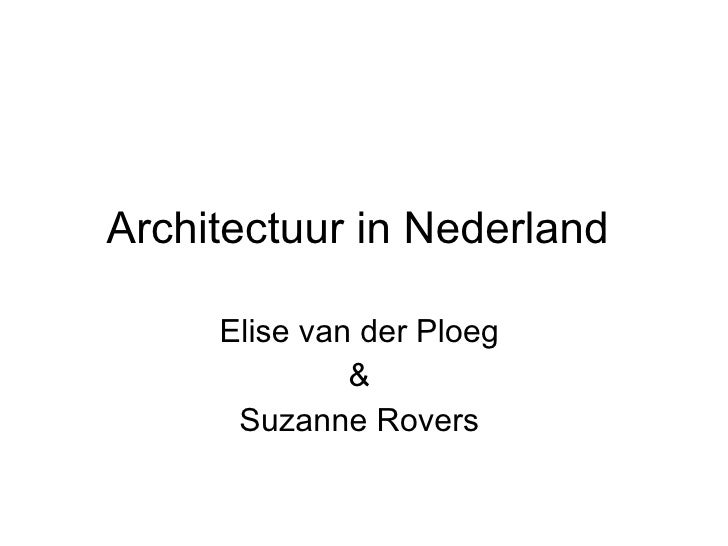 Architectuur in Nederland  Elise van der Ploeg  &  Suzanne Rovers