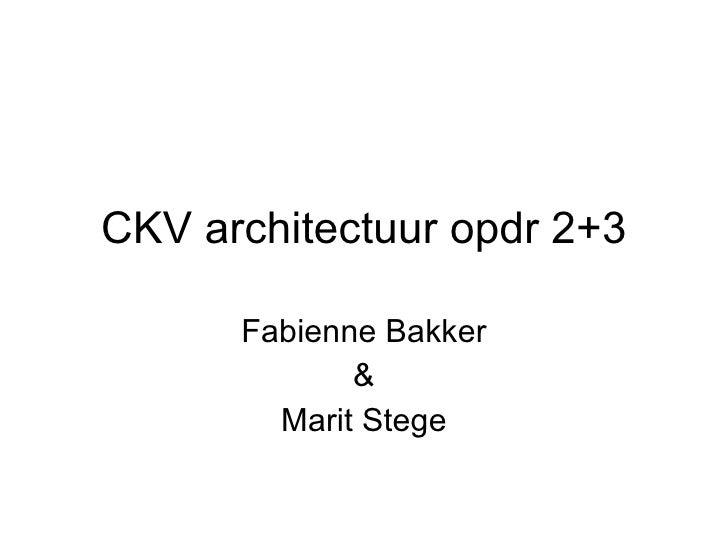 CKV architectuur opdr 2+3 Fabienne Bakker & Marit Stege
