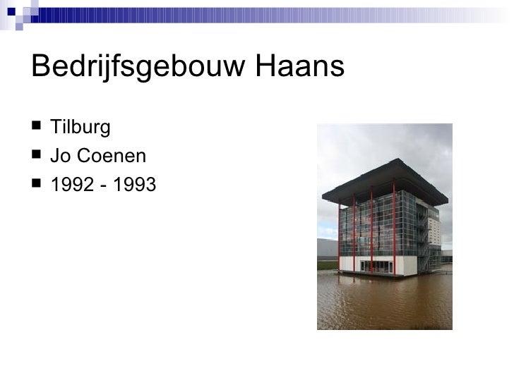 Bedrijfsgebouw Haans <ul><li>Tilburg </li></ul><ul><li>Jo Coenen </li></ul><ul><li>1992 - 1993 </li></ul>
