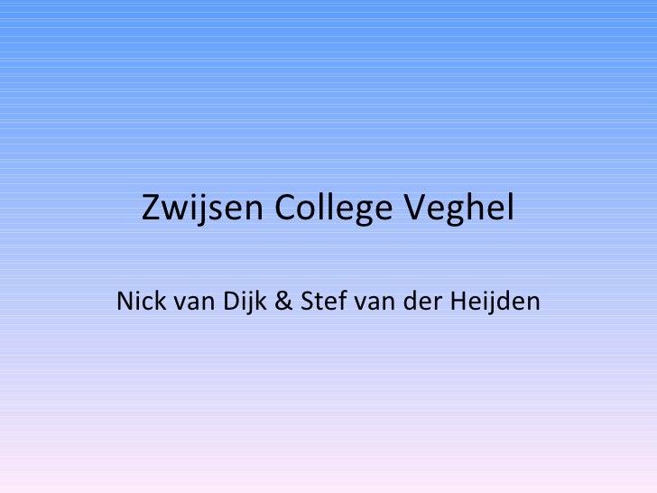 Zwijsen College Veghel Nick van Dijk & Stef van der Heijden