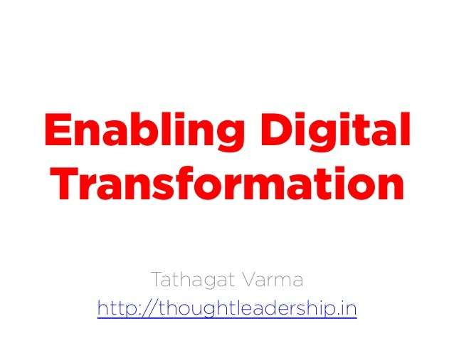 Enabling Digital Transformation Tathagat Varma http://thoughtleadership.in