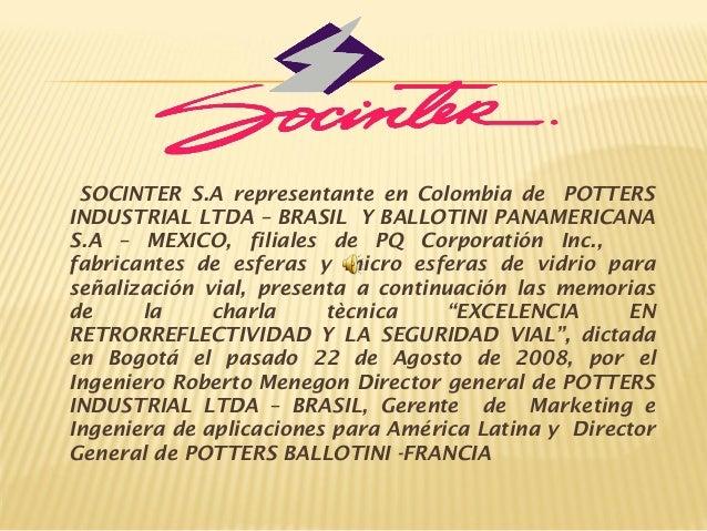 SOCINTER S.A representante en Colombia de POTTERS INDUSTRIAL LTDA – BRASIL Y BALLOTINI PANAMERICANA S.A – MEXICO, filiales...