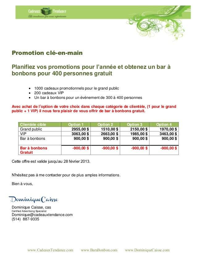 Promotion clé-en-mainPlanifiez vos promotions pour l'année et obtenez un bar àbonbons pour 400 personnes gratuit          ...