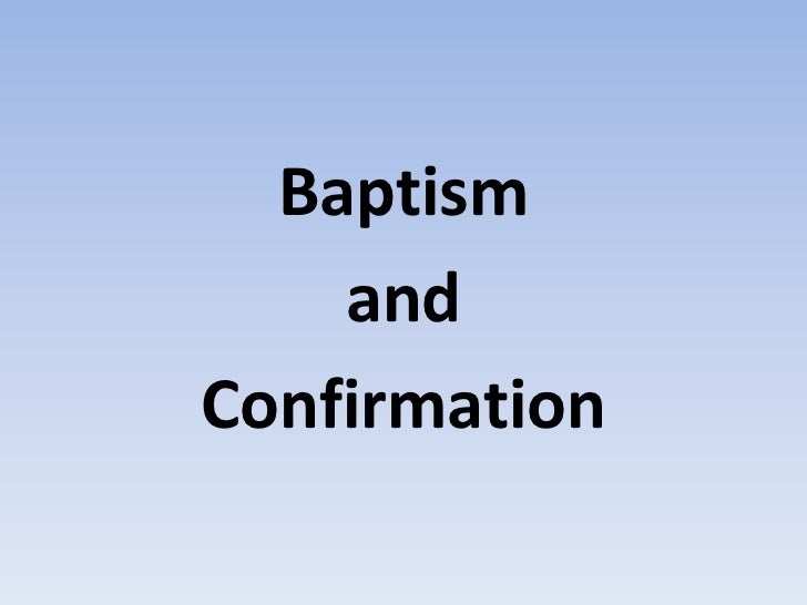 Baptism    andConfirmation