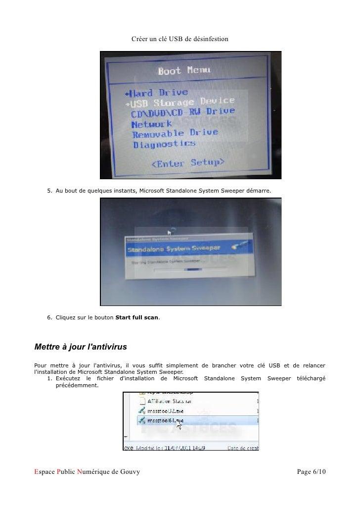 Créer un clé USB de désinfestion    5. Au bout de quelques instants, Microsoft Standalone System Sweeper démarre.    6. Cl...