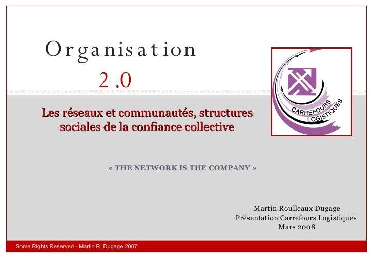 «THE NETWORK IS THE COMPANY» Les réseaux et communautés, structures sociales de la confiance collective Martin Roulleaux...