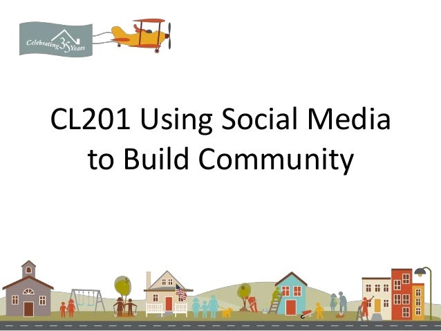 CL201 Using Social Media to Build Community