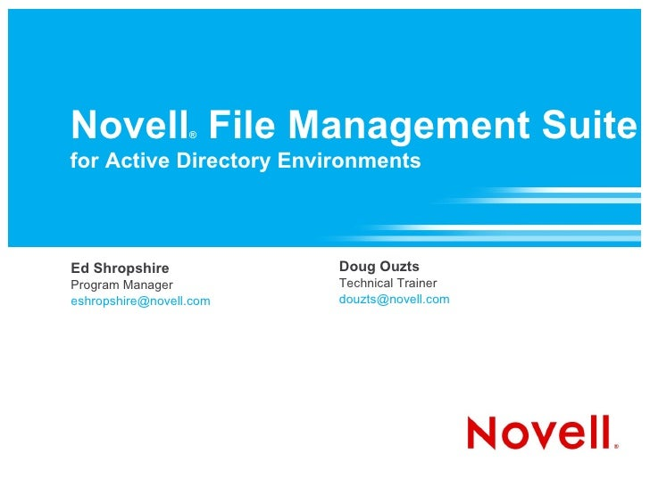 Novell File Management Suite                   ®  for Active Directory Environments    Ed Shropshire            Doug Ouzts...