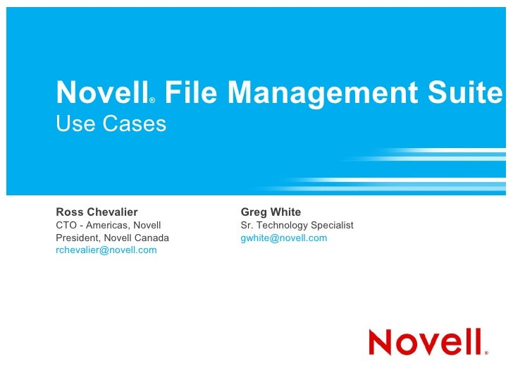 Novell File Management Suite                    ®   Use Cases   Ross Chevalier             Greg White CTO - Americas, Nove...