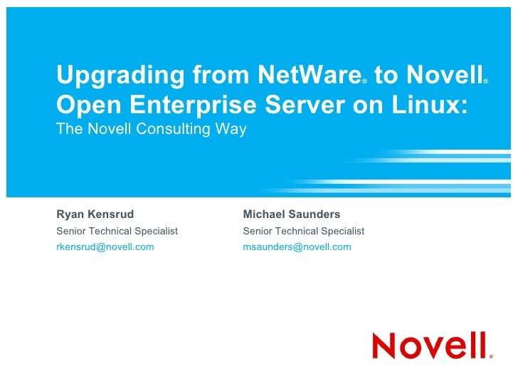 Upgrading from NetWare to Novell                        ®   ®    Open Enterprise Server on Linux: The Novell Consulting Wa...