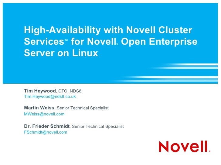 High-Availability with Novell Cluster Services ™  for Novell ®  Open Enterprise Server on Linux Tim Heywood , CTO, NDS8 [e...