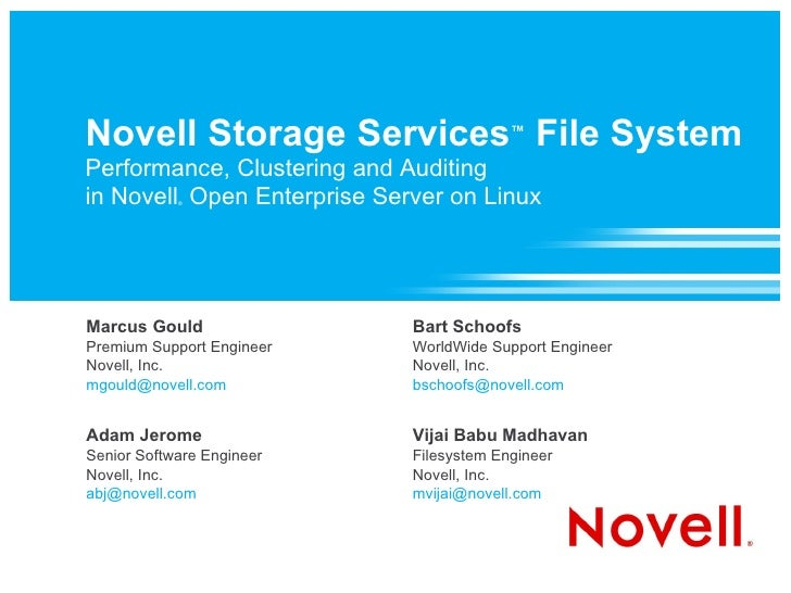 Novell Storage Services ™  File System Performance, Clustering and Auditing in Novell ®  Open Enterprise Server on Linux M...