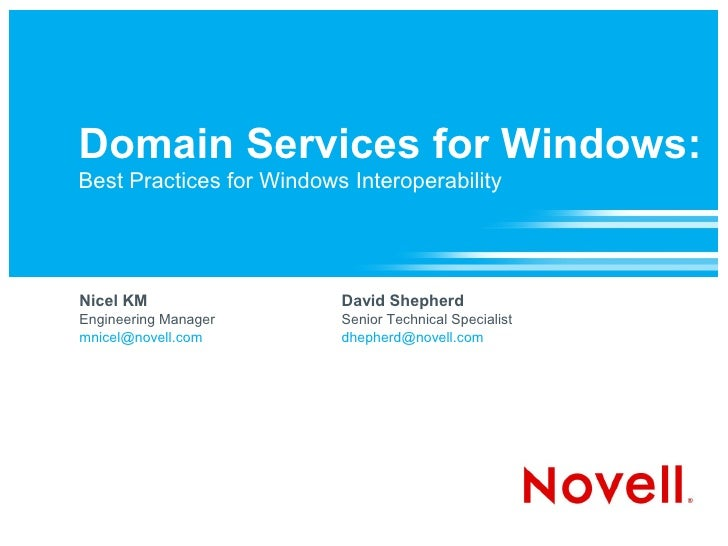 Domain Services for Windows: Best Practices for Windows Interoperability     Nicel KM                  David Shepherd Engi...