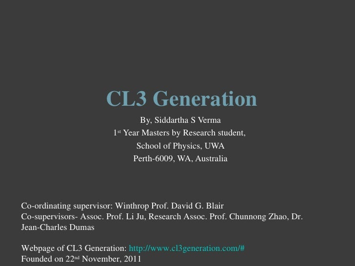CL3 Generation                                By, Siddartha S Verma                        1st Year Masters by Research st...