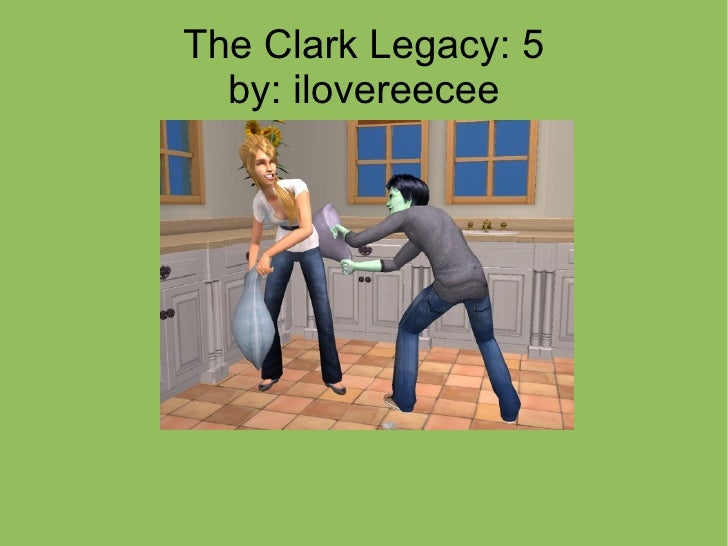 The Clark Legacy: 5 by: ilovereecee
