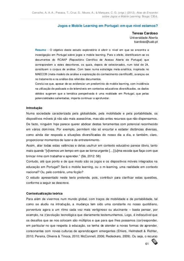 Carvalho, A. A. A., Pessoa, T., Cruz, S., Moura, A., & Marques, C. G. (orgs.) (2012). Atas do Encontro                    ...