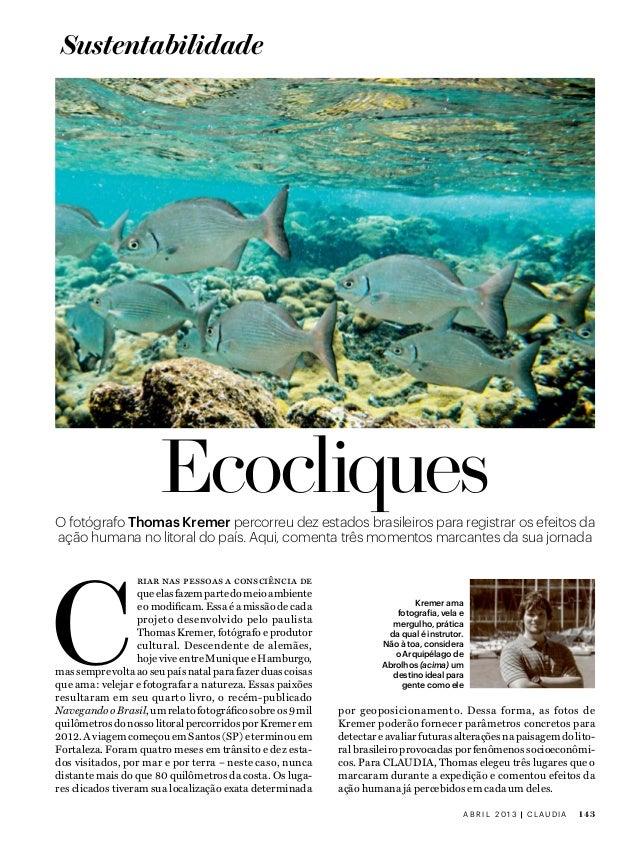 Sustentabilidade                       EcocliquesO fotógrafo Thomas Kremer percorreu dez estados brasileiros para registra...