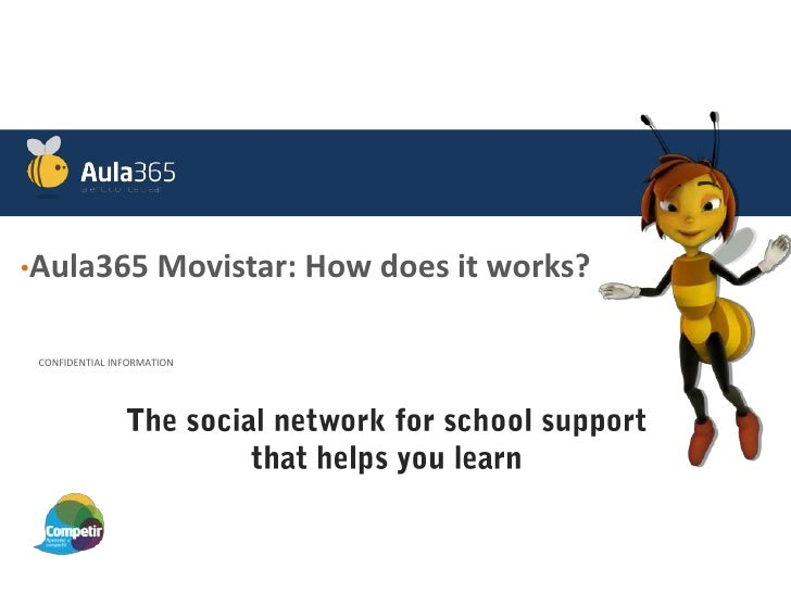 •Aula365 Movistar: How      does it works? CONFIDENTIAL INFORMATION