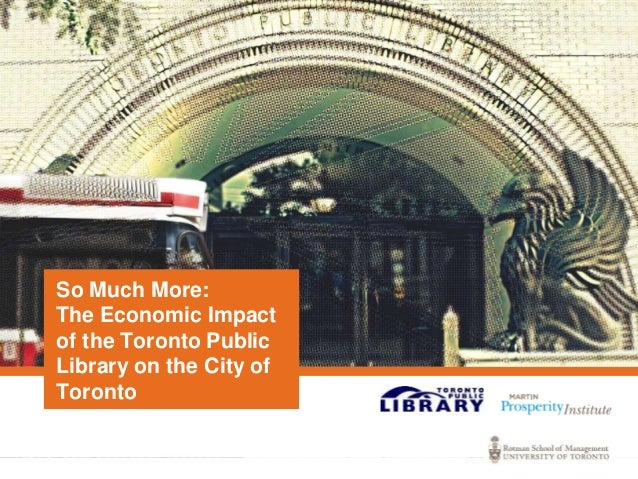 So Much More: The Economic Impact of the Toronto Public Library on the City of Toronto