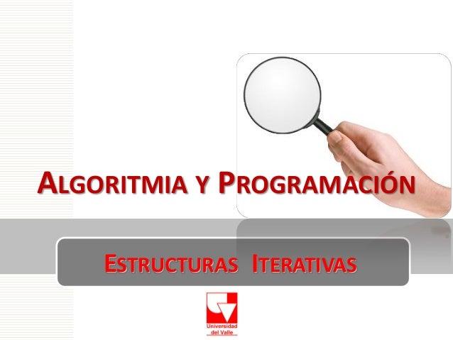 ALGORITMIA Y PROGRAMACIÓN ESTRUCTURAS ITERATIVAS