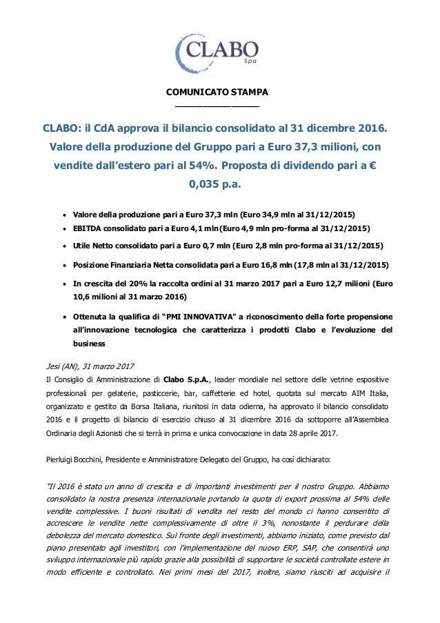 COMUNICATO STAMPA _______________ CLABO: il CdA approva il bilancio consolidato al 31 dicembre 2016. Valore della produzio...