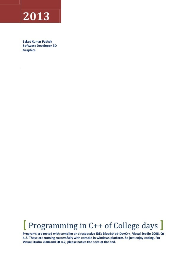 2013 Saket Kumar Pathak Software Developer 3D Graphics  [ Programming in C++ of College days ] Programs are tested with co...