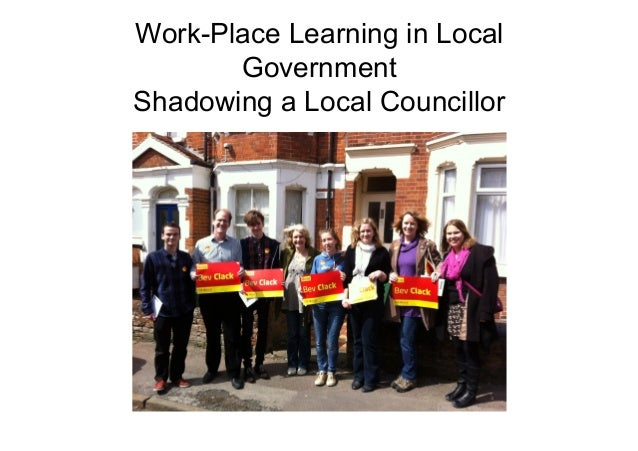 Work-Place Learning in Local Government Shadowing a Local Councillor