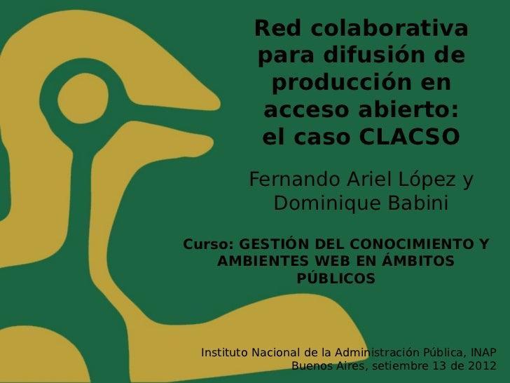 Red colaborativa          para difusión de            producción en           acceso abierto:           el caso CLACSO    ...