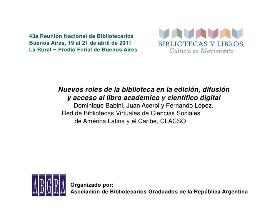 43a Reunión Nacional de BibliotecariosBuenos Aires, 19 al 21 de abril de 2011La Rural – Predio Ferial de Buenos Aires     ...